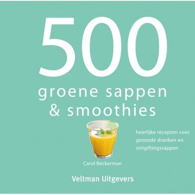 500 groene sappen & smoothies