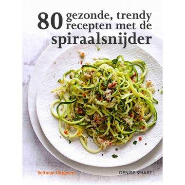'80 gezonde, trendy recepten met de spiraalsnijder' Denise Smart